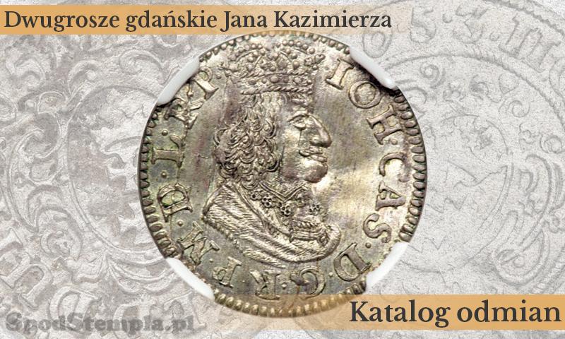 Dwugrosze Gdańskie Jana Kazimierza - katalog odmian